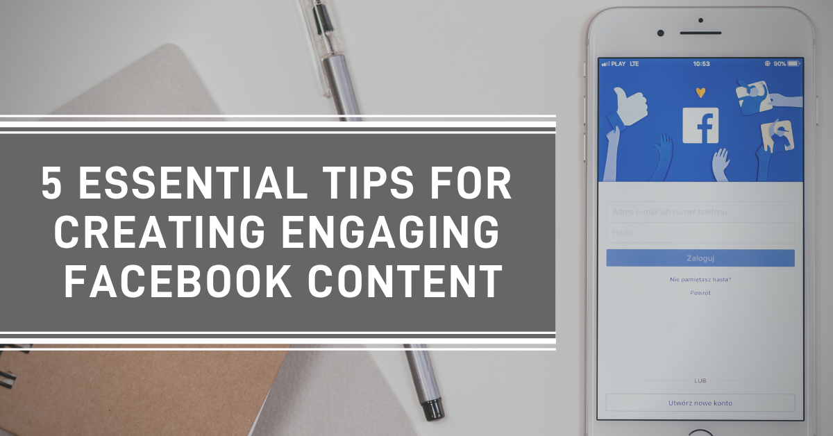 5-Essential-Tips-for-Creating-Engaging-Facebook-Content--blog-banner